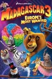 Nonton Film Madagascar 3: Europe's Most Wanted (2012) Sub Indo