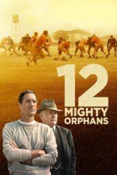Nonton Film 12 Mighty Orphans (2021) Sub Indo