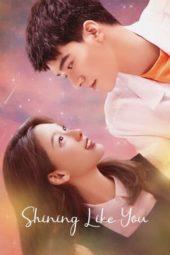Nonton Film Shining Like You (2021) Sub Indo